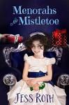 Menorahs and Mistletoe (2015 Advent Calendar - Sleigh Ride) - Jess Roth