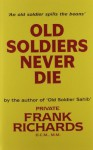 Old Soldiers Never Die. by Frank Richards (2009-02-13) - Frank Richards