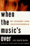 When the Music's Over: My Journey into Schizophrenia - Ross David Burke, Richard Gates, Robin Hammond