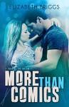 More Than Comics (Chasing The Dream Book 2) - Elizabeth Briggs