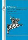 Caesar's Expeditions to Britain, 55 & 54 BC - Julius Caesar, D.A.S. John, D. A. John