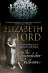 The Chandelier Ballroom: Betrayal and Murder in an English Country House in the 1930s - Elizabeth Lord