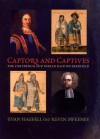 Captors and Captives: The 1704 French and Indian Raid on Deerfield (Native Americans of the Northeast: Culture, History, & the Contemporary) - Evan Haefeli, Kevin Sweeney