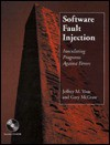 Software Fault Injection: Inoculating Programs Against Errors - Jeffrey M. Voas, Gary McGraw