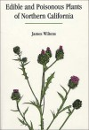 Edible And Poisonous Plants Of Northern California (Outdoor And Nature) - James S. Wiltens