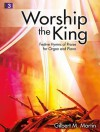 Worship the King: Festive Hymns of Praise for Organ and Piano - Gilbert M. Martin