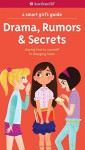 A Smart Girl's Guide: Drama, Rumors & Secrets: Staying True to Yourself in Changing Times (Smart Girl's Guides) - Nancy Holyoke