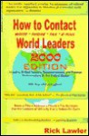 How to Contact World Leaders: Write--Phone--Fax, Including United Nations Representatives and Foreign Ambassadors to the United States) - Lawler