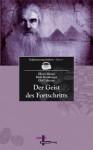 Der Geist Des Fortschritts - Oliv R Meiser, Ruth Kornberger, Olaf Lahayne