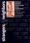 Strangers & Neighbors: Relations Between Blacks & Jews in the United States - Maurianne Adams