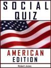 SOCIAL QUIZ - AMERICAN EDITION - Robert Jones, Michael Smith