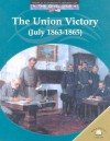 The Union Victory (July 1863-1865) - Dale Anderson