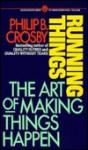 Running Things - Philip B. Crosby