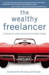 The Wealthy Freelancer - Pete Savage, Steve Slaunwhite