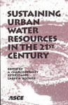 Sustaining Urban Water Resources in the 21st Century: Proceedings of an Engineering Foundation Conference, September 7-12, 1997, Malmo, Sweden - A. Charles Rowney, Peter Stahre, Larry A. Roesner, American Society of Civil Engineers Urban Water Resources Research cou