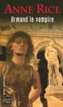 Armand le vampire (Chroniques des vampires, #6) - Anne Rice
