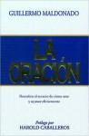 La Oracion = Prayer - Guillermo Maldonado, Harold Caballeros