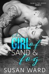 The Girl of Sand & Fog (Sand & Fog Series Book 2) - Susan Ward, Andrea McKay, Sara Eirew