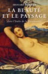 La Beaute Et Le Paysage En Italie a la Renaissance - Edouard Pommier