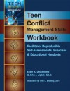 Teen Conflict Management Skills Workbook: Facilitator Reproducible Self-Assessments, Exercises & Educational Handouts - John J. Liptak, Ester R.A. Leutenberg