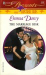 The Marriage Risk - Emma Darcy