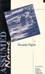Assumed Name - Ricardo Piglia, Roberto Arlt