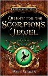 Quest for the Scorpion's Jewel - Amy Green