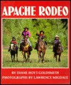 Apache Rodeo - Diane Hoyt-Goldsmith, Lawrence Migdale