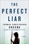 The Perfect Liar - Thomas Christopher Greene