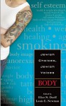 Jewish Choices Jewish Voices: Body - Elliot N. Dorff, Louis E. Newman
