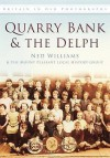 Quarry Bank & the Delph: Britain in Old Photographs. New Williams - Ned Williams