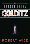 The Narrow Door at Colditz - Robert L. Wise