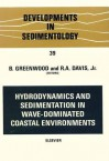 Hydrodynamics and Sedimentation in Wave-Dominated Coastal Environments - B. Greenwood