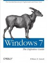 Windows 7: The Definitive Guide: The Essential Resource for Professionals and Power Users - William R. Stanek