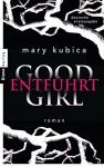 Good Girl. Entführt: Roman - Mary Kubica, Jens Plassmann