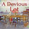 A Devious Lot - Parker Riggs, Ellery Adams, Andi Arndt