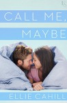 Call Me, Maybe - Ellie Cahill