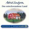 Das entschwundene Land (CD): Lesung - Astrid Lindgren, Gisela Trowe, Anna L Kornitzky