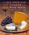 The All American Cheese and Wine Book - Laura Werlin, Andy Ryan