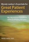 Wendy Leebov's Essentials for Great Patient Experiences: No-Nonsense Solutions with Gratifying Results - Wendy Leebov
