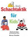 Schachtaktik für Kids (German Edition) - Murray Chandler