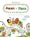 Anna and Froga: Thrills, Spills, and Gooseberries - Anouk Ricard, Helge Dascher