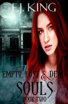 Empty, Lost, & Dead Souls (Dark Souls (Soul Hunters) Book 2) - E.J. King