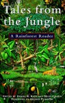 Tales from the Jungle: a Rainforest Reader - Daniel R. Katz