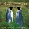To Love Is to Fly - Jonathan Chester, Patrick T. Regan