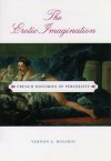 The Erotic Imagination: French Histories of Perversity - Vernon A. Rosario
