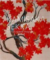 Kamisaka Sekka: Dawn of Modern Japanese Design - John Szostak, Richard L. Wilson, Khanh Trinh