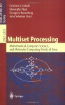 Multiset Processing: Mathematical, Computer Science, and Molecular Computing Points of View (Lecture Notes in Computer Science) - Christian S. Calude, Gheorghe Paun, Grzegorz Rozenberg, Arto Salomaa