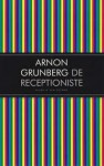De receptioniste - Arnon Grunberg
