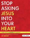 Stop Asking Jesus In Your Heart (DVD Leader Kit) - J. D. Greear